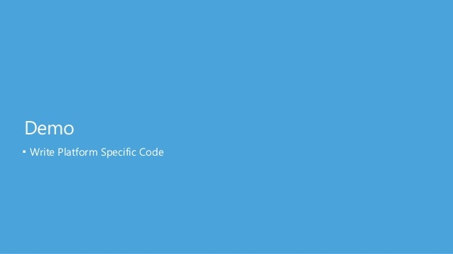 Dependency Service Easily call into platform-specific code ■ In the common code ■ Code to an Interface public interface IT...