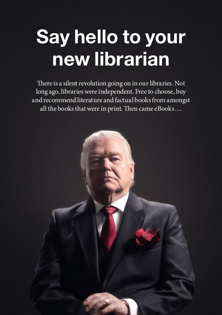 Say hello to your  new librarian  There is a silent revolution going on in our libraries. Not long ago, libraries were ind...