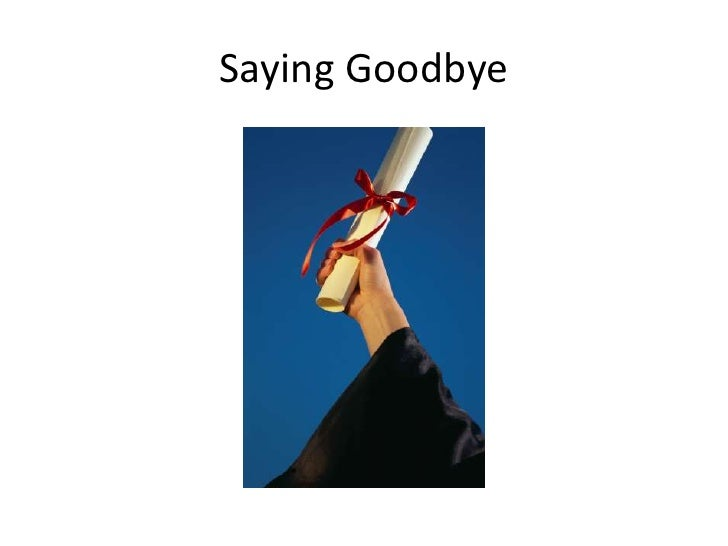 Saying Goodbye<br />