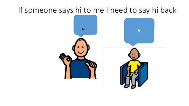 Saying hi to someone