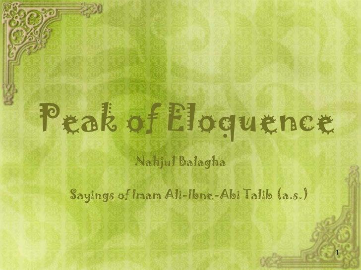 Peak of Eloquence            Nahjul Balagha Sayings of Imam Ali-Ibne-Abi Talib (a.s.)                                     ...