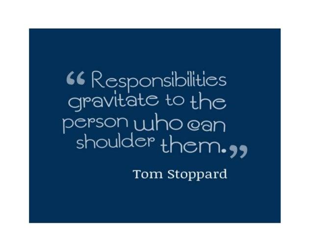 Rqsponsibilitics qmvltate to .375 person who (gem  shoulder' . -Ehsrn  Tom Stoppard