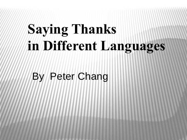 Saying Thanksin Different LanguagesBy Peter Chang