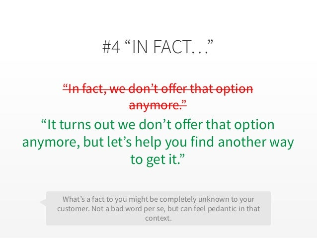 """#4 """"IN FACT…"""" """"In fact, we don't offer that option anymore."""" """"It turns out we don't offer that option anymore, but let's h..."""