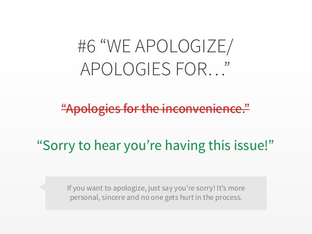 """#6 """"WE APOLOGIZE/ APOLOGIES FOR…"""" """"Apologies for the inconvenience."""" """"Sorry to hear you're having this issue!"""" If you want..."""