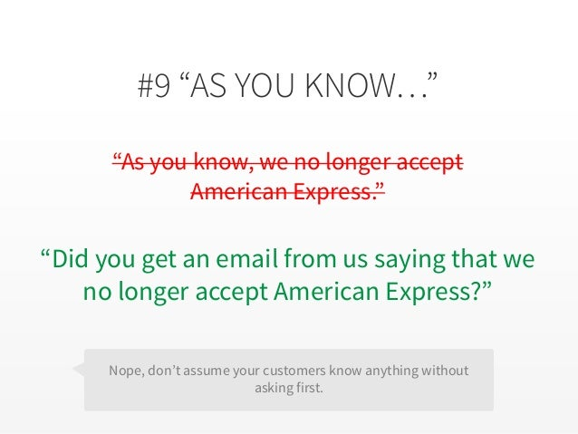 """#9 """"AS YOU KNOW…"""" """"As you know, we no longer accept American Express."""" """"Did you get an email from us saying that we no lon..."""