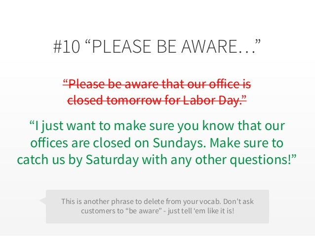 """#10 """"PLEASE BE AWARE…"""" """"Please be aware that our office is closed tomorrow for Labor Day."""" """"I just want to make sure you k..."""