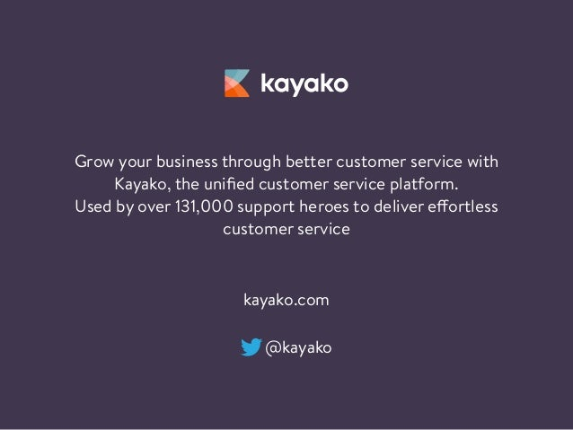 Grow your business through better customer service with Kayako, the unified customer service platform. Used by over 131,000...