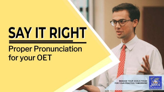 Say It Right: Proper Pronunciation for Your OET