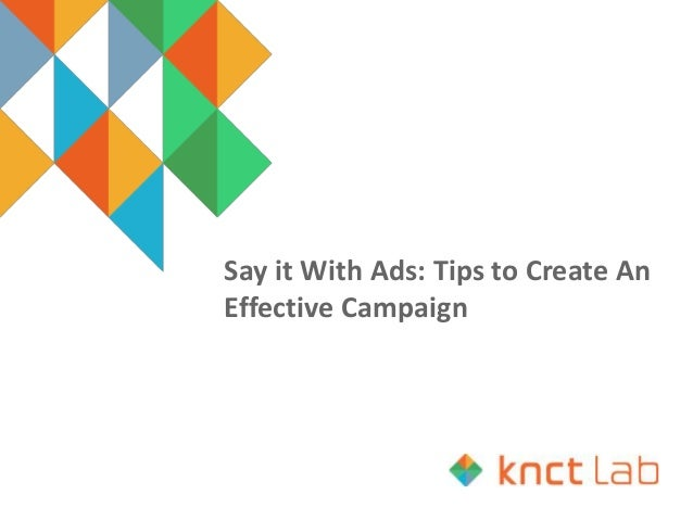 Say it With Ads: Tips to Create An Effective Campaign