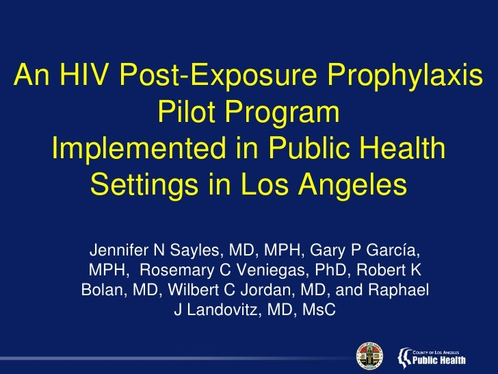 An HIV Post-Exposure Prophylaxis          Pilot Program  Implemented in Public Health     Settings in Los Angeles     Jenn...