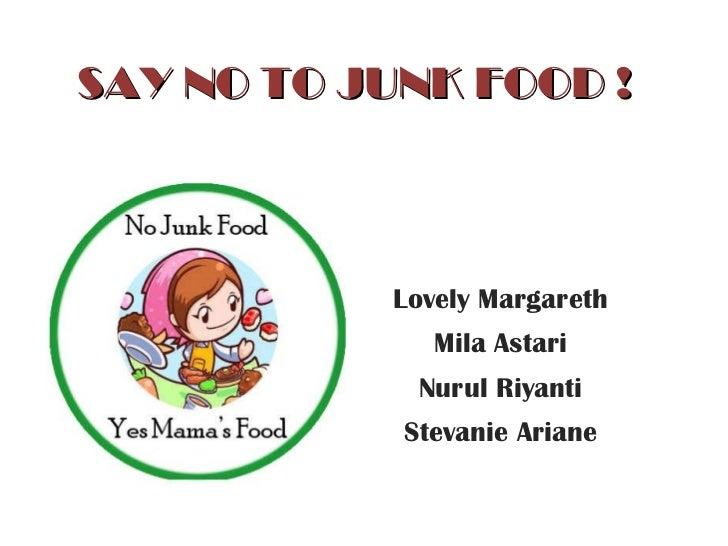 Say no to junk food!