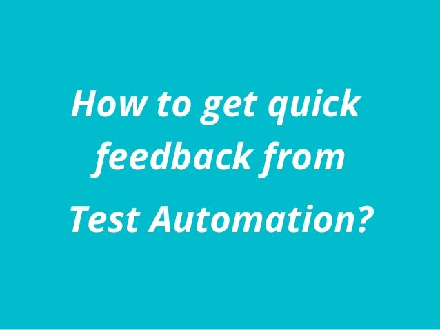 How to get quick feedback from Test Automation?