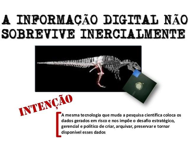 SUSTENTABILIDADE ECONÔMICA POLÍTICA DE C,T & I DESENVOLVIMENTO DE COLEÇÕES DE DADOS CONFIGURAÇÃO ORGANIZACIONAL TECNOLOGIA...