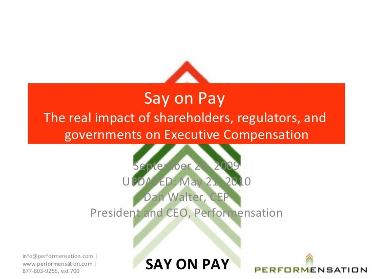 Say on Pay  The real impact of shareholders, regulators, and  governments on Executive Compensation September 23, 2009 UPD...
