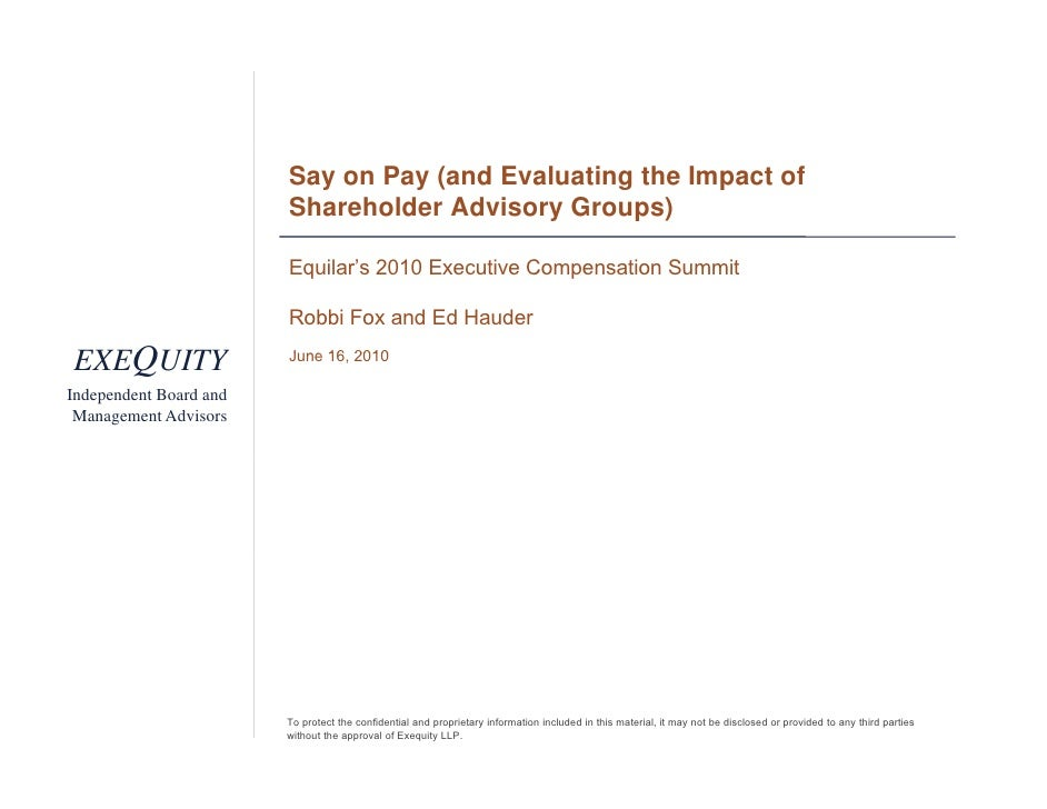Say on Pay (and Evaluating the Impact of                         Shareholder Advisory Groups)                          Equ...