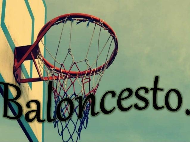 Introducción  1-¿Qué es el baloncesto?  2-¿Cómo se juega?  3- ¿Por qué es bueno para la salud?  4-Reglas básicas.  4.1-Med...