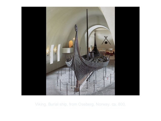Copyright ©2012 Pearson Inc.Viking. Burial ship, from Oseberg, Norway. ca. 800.