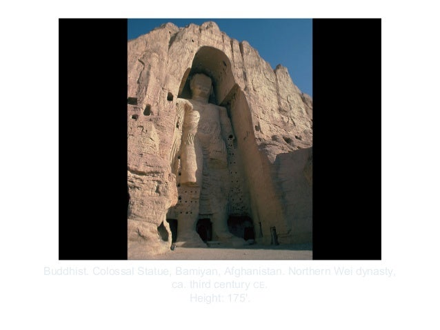 Copyright ©2012 Pearson Inc.Buddhist. Colossal Statue, Bamiyan, Afghanistan. Northern Wei dynasty,ca. third century CE.Hei...