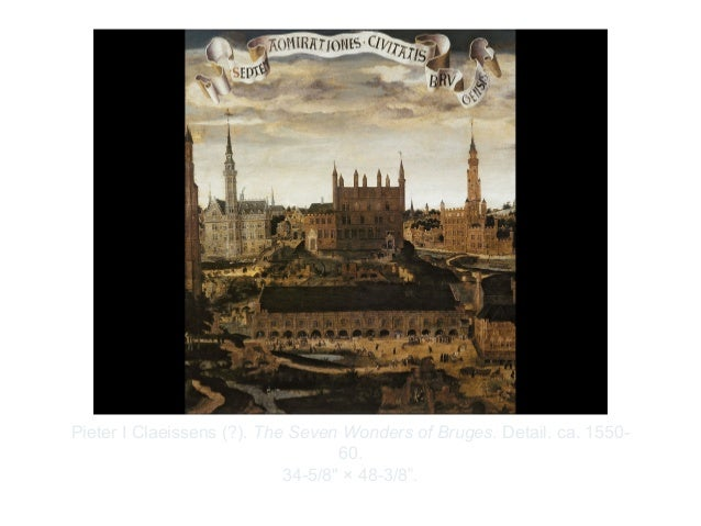 "Copyright ©2012 Pearson Inc.Pieter I Claeissens (?). The Seven Wonders of Bruges. Detail. ca. 1550-60.34-5/8"" × 48-3/8""."