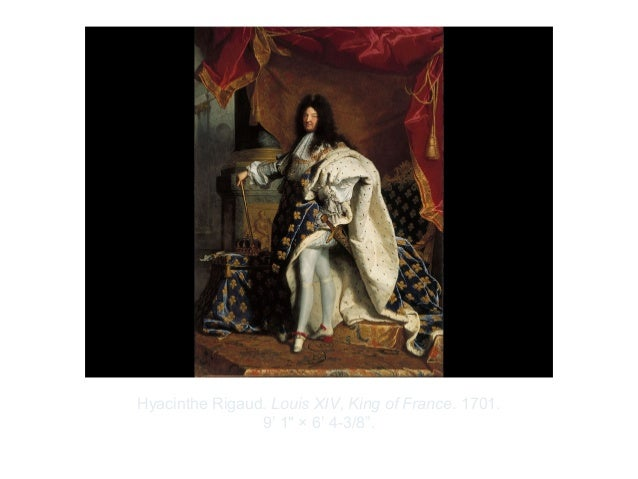 "Copyright ©2012 Pearson Inc.Hyacinthe Rigaud. Louis XIV, King of France. 1701.9' 1"" × 6' 4-3/8""."