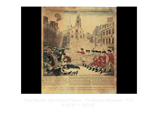 "Copyright ©2012 Pearson Inc.Paul Revere, after Henry Pelham. The Bloody Massacre. 1770.8-15/16"" × 10-3/16""."