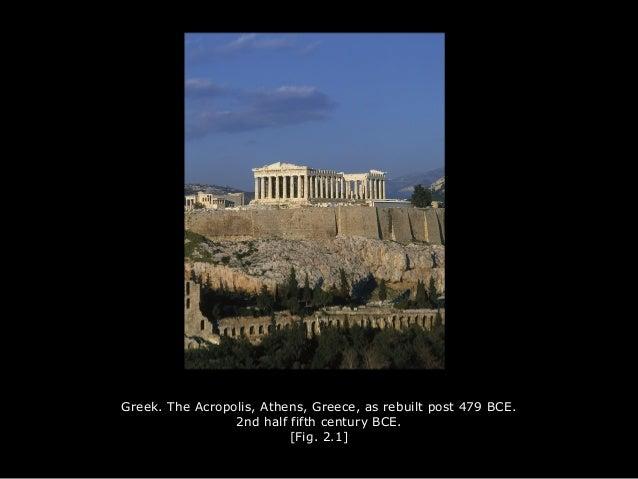 Greek. The Acropolis, Athens, Greece, as rebuilt post 479 BCE. 2nd half fifth century BCE. [Fig. 2.1]