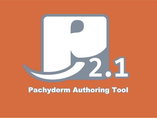 Pachyderm www.pachyforge.org Twitter: pachyderm21 Scott Sayre scott@sandboxstudios.org Twitter: zbartrout