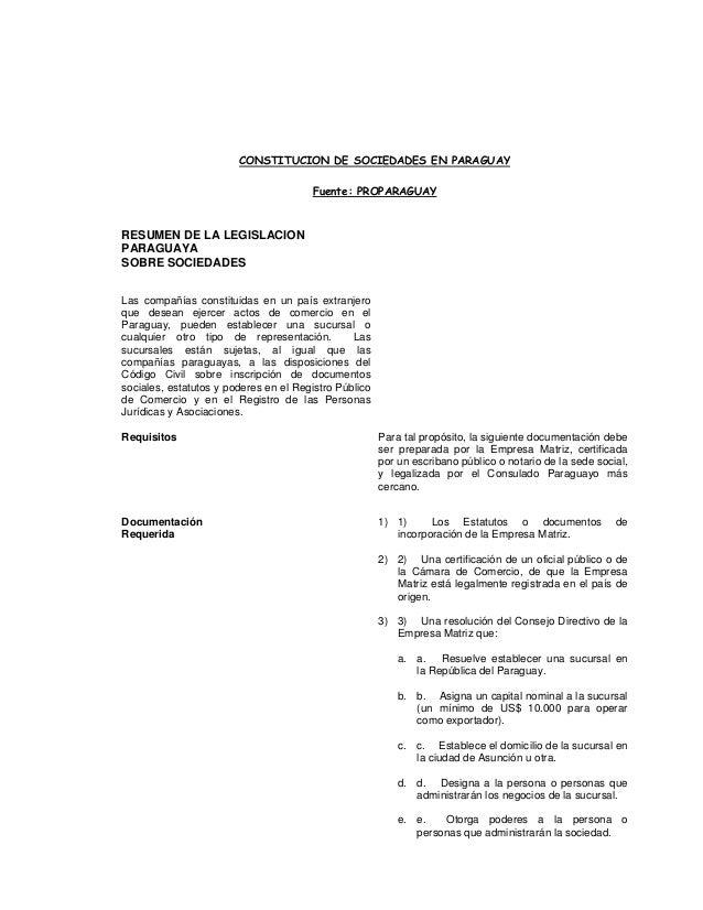 RESUMEN DE LA LEGISLACION PARAGUAYA SOBRE SOCIEDADES Las compañías constituidas en un país extranjero que desean ejercer a...