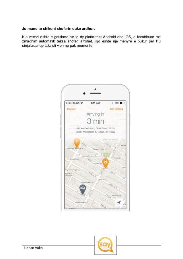 Florian Voko Ju mund te shikoni shoferin duke ardhur. Kjo vecori eshte e gatshme ne te dy platformat Android dhe iOS, e ko...