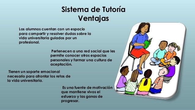 Sistema de Tutoría                                   Ventajas      Los alumnos cuentan con un espacio      para compartir ...