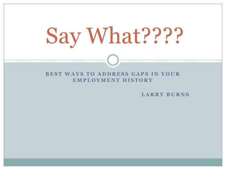 how to explain gaps in employment history