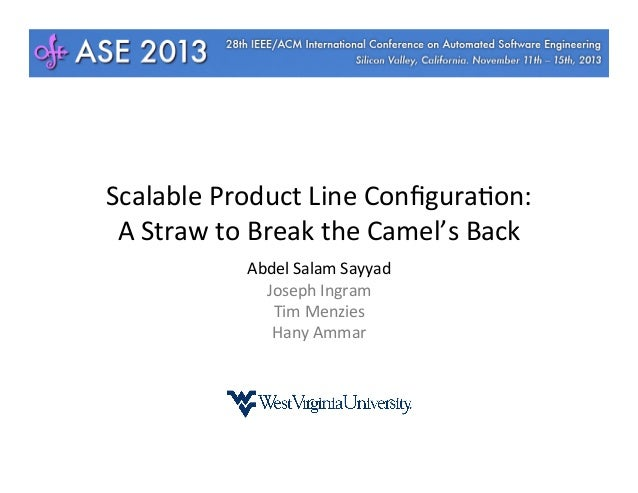 Scalable	   Product	   Line	   Configura4on:	    A	   Straw	   to	   Break	   the	   Camel's	   Back	    Abdel	   Salam	   ...