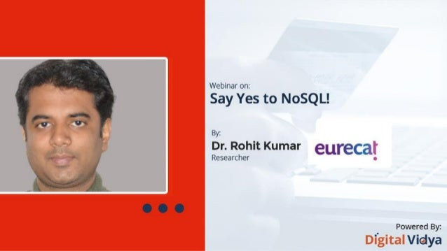Say Yes to NoSQL Dr. Rohit Kumar