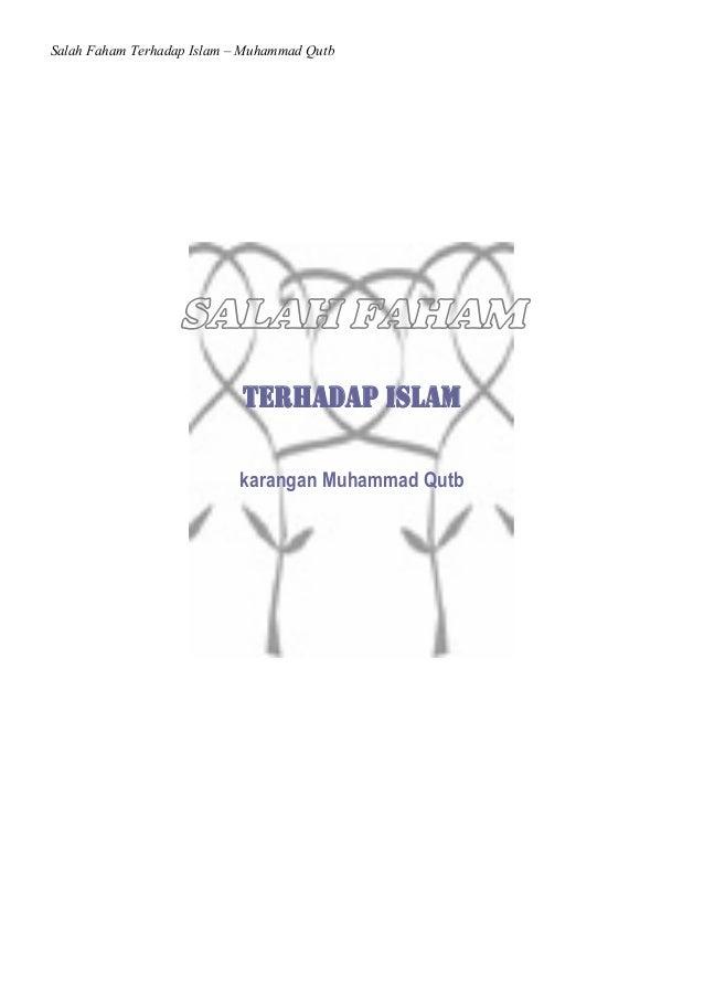 Salah Faham Terhadap Islam – Muhammad Qutb SALAH FAHAM terhadap ISLAM karangan Muhammad Qutb