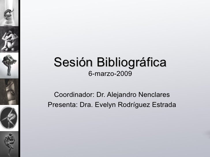Sesión Bibliográfica 6-marzo-2009 Coordinador: Dr. Alejandro Nenclares Presenta: Dra. Evelyn Rodríguez Estrada