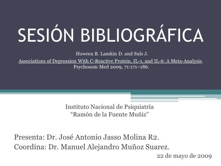 SESIÓN BIBLIOGRÁFICA                            Howren B. Lamkin D. and Suls J.  Associations of Depression With C-Reactiv...