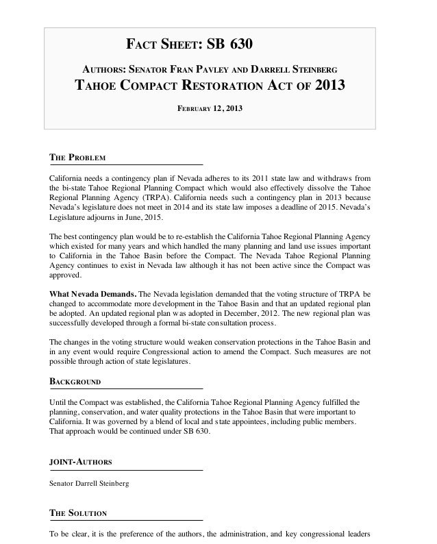 FACT SHEET: SB 630          AUTHORS: SENATOR FRAN PAVLEY AND DARRELL STEINBERG       TAHOE COMPACT RESTORATION ACT OF 2013...
