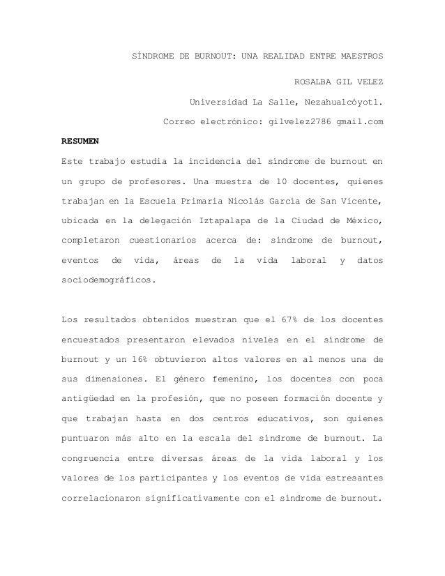 SÍNDROME DE BURNOUT: UNA REALIDAD ENTRE MAESTROS ROSALBA GIL VELEZ Universidad La Salle, Nezahualcóyotl. Correo electrónic...