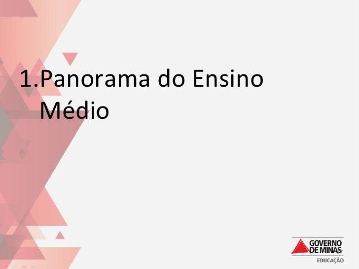 1.Panorama do Ensino  Médio