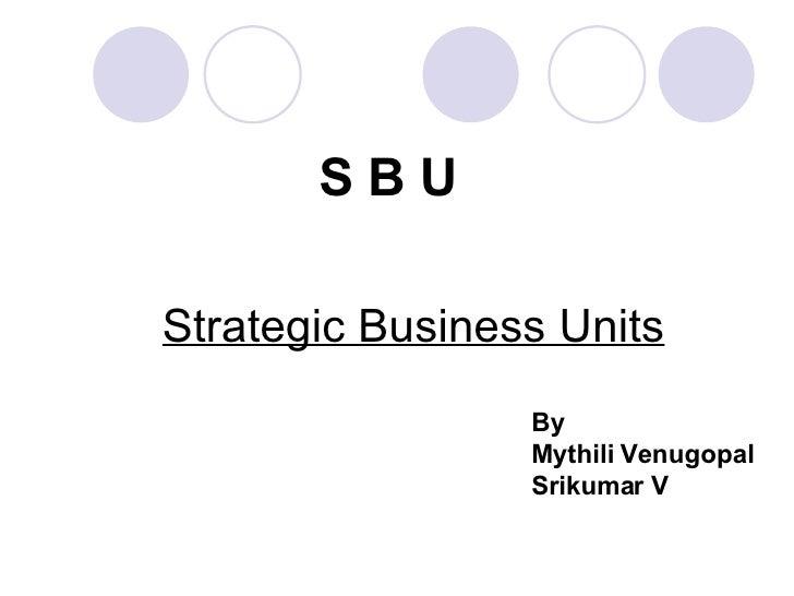 Strategic Business Units S B U By Mythili Venugopal Srikumar V