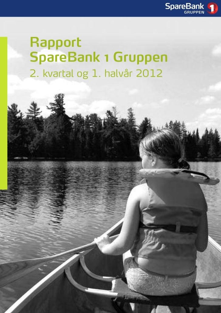 1RapportSpareBank 1 Gruppen2. kvartal og 1. halvår 2012