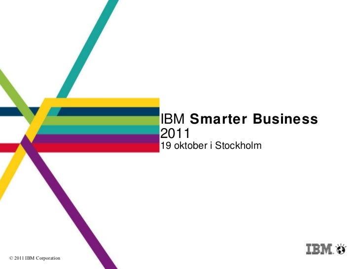 IBM  Smarter Business  2011 19 oktober i Stockholm