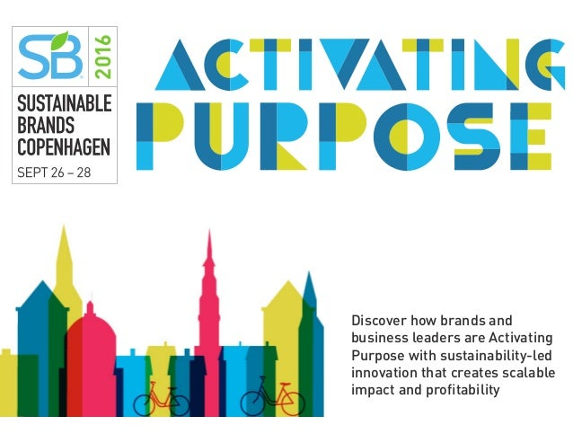 Discover how brands and business leaders are Activating Purpose with sustainability-led innovation that creates scalable i...