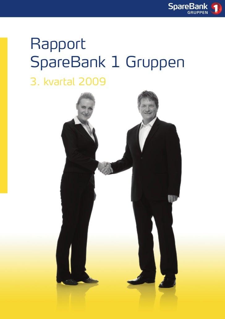 1     Rapport SpareBank 1 Gruppen 3. kvartal 2009