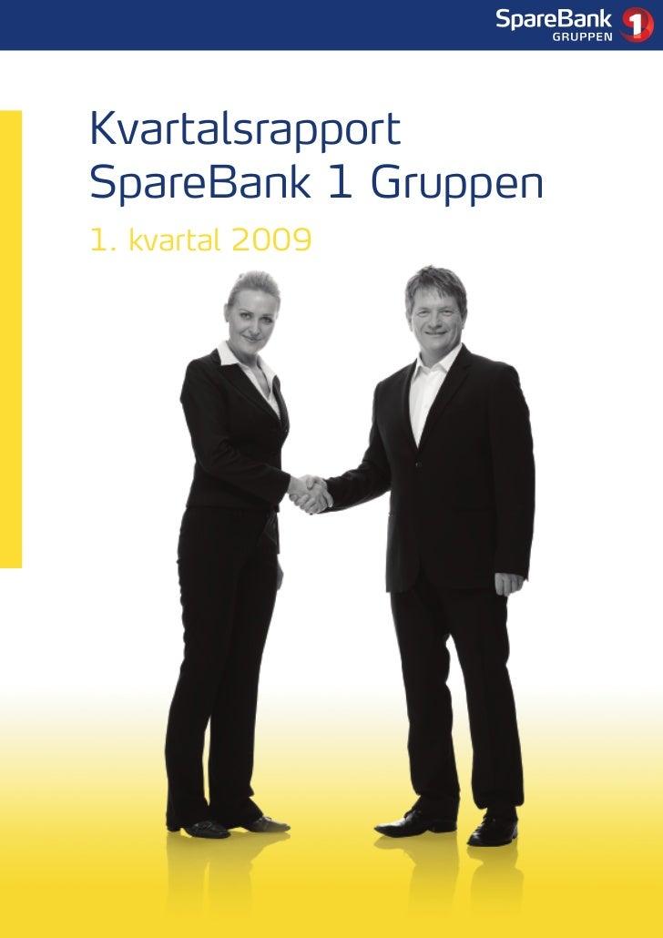 1     Kvartalsrapport SpareBank 1 Gruppen 1. kvartal 2009