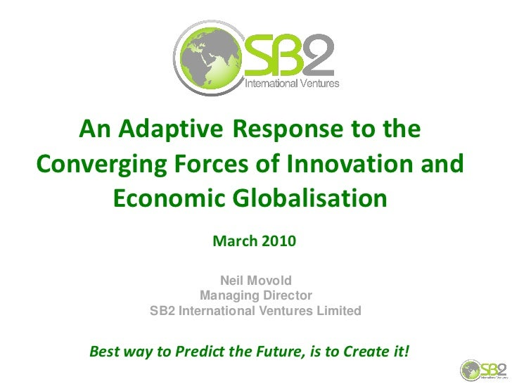 An Adaptive Response to the Converging Forces of Innovation and      Economic Globalisation                        March 2...