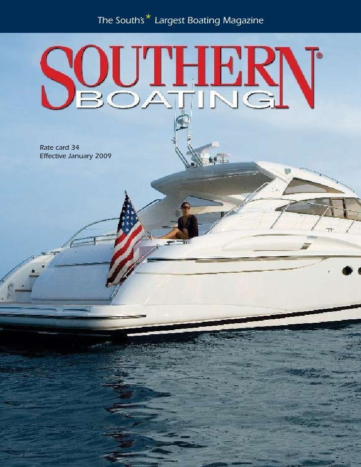The South's* Largest Boating Magazine                    Media Kit 2009Rate card 34Effective January 2009                 ...