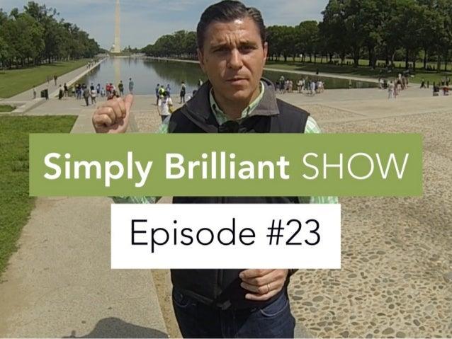 """Simplify Complex Ideas"" Simply Brilliant Show: Episode #23"