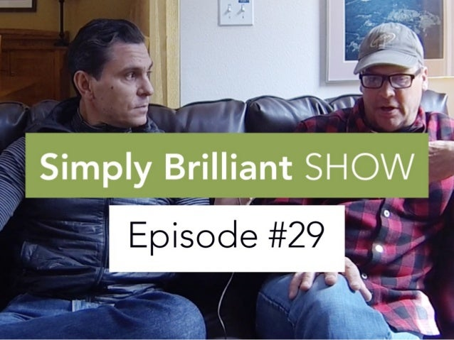"""Simply Brilliant Show: Episode #29 """"Maintaining Your Competitive Edge"""""""